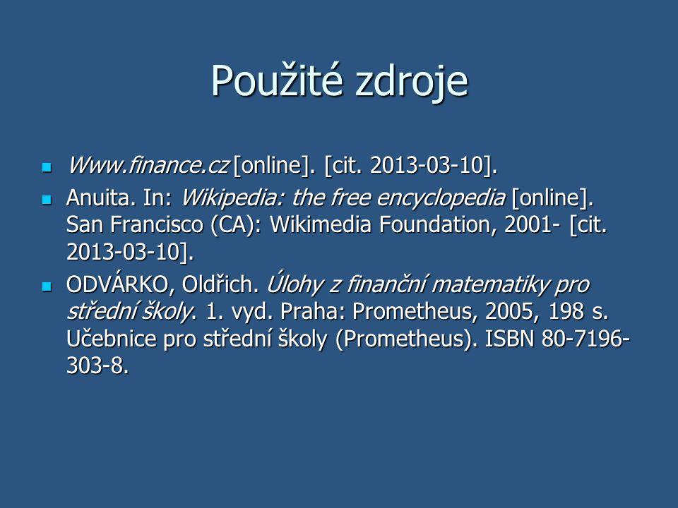 Použité zdroje Www.finance.cz [online]. [cit. 2013-03-10].